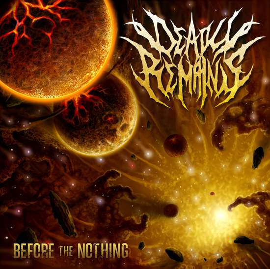 Deadly Remains - Before the Nothing