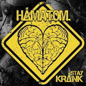 Hämatom - Stay Kränk