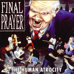 Final Prayer - The Human Atrocity