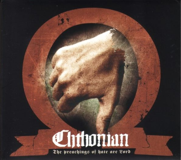 Chthonian - The Preachings of Hate Are Lord