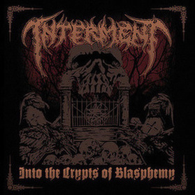Interment - Into the Crypts of Blasphemy