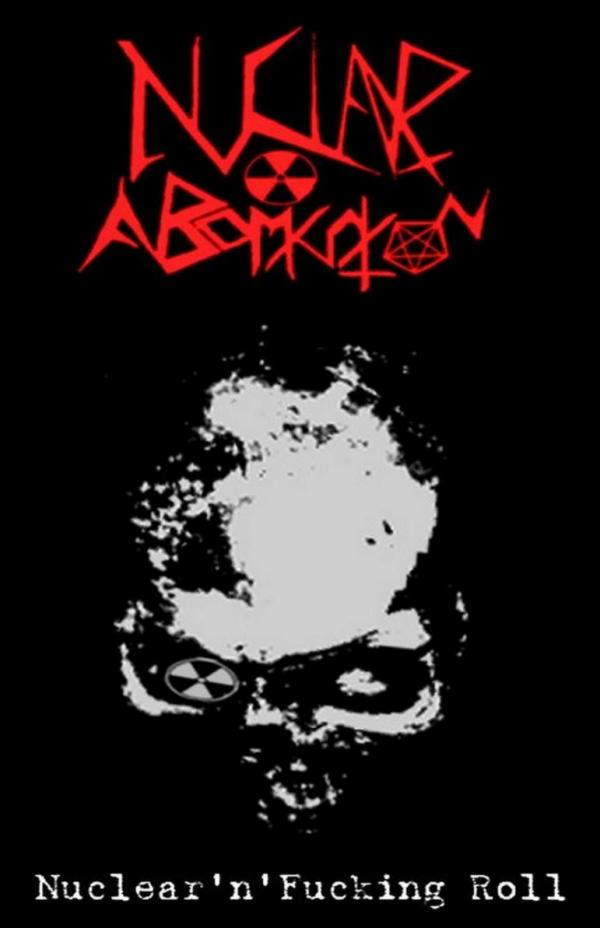 Nuclear Abomination - Nuclear'n'Fucking Roll