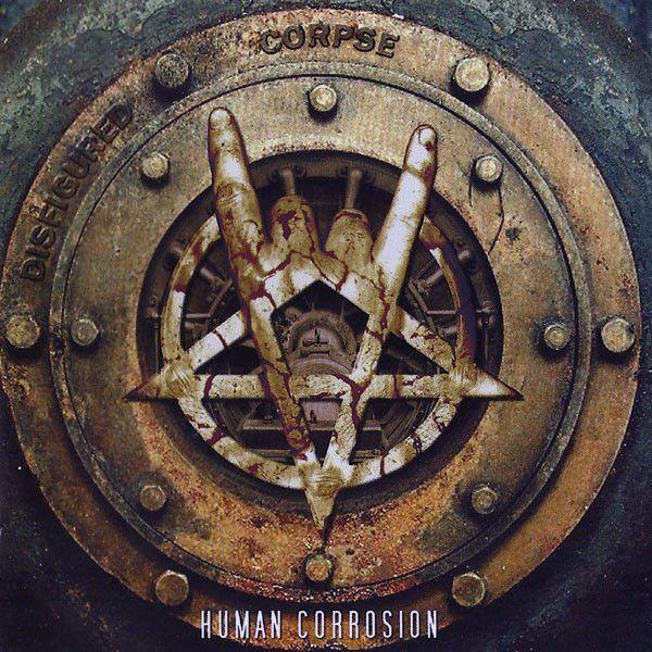 Disfigured Corpse - Human Corrosion
