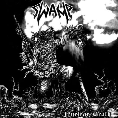Swamp - Nuclear Death