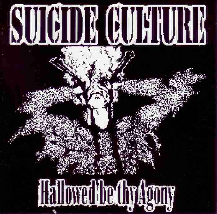 Suicide Culture - Hallowed Be Thy Agony