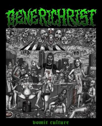 Generichrist - Vomit Culture