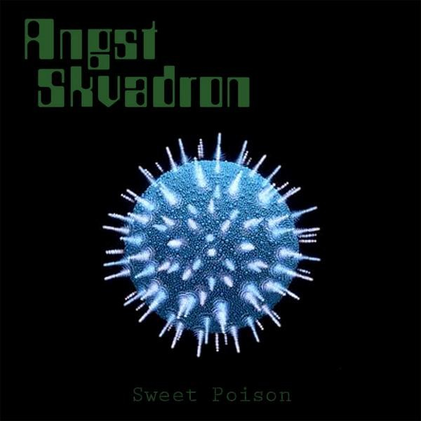Angst Skvadron - Sweet Poison