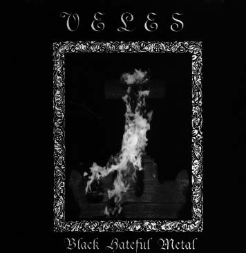 Veles - Black Hateful Metal