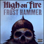 High on Fire - Frost Hammer