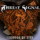 Threat Signal - Through My Eyes