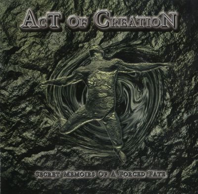Act of Creation - Secret Memoirs of a Forced Fate