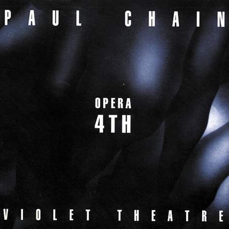 Paul Chain Violet Theatre - Opera 4th
