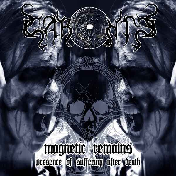 Caronte - Magnetic Remains... Presence of Suffering After Death