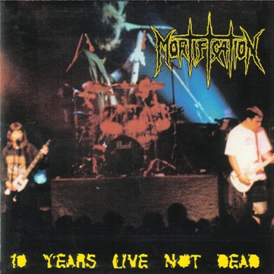 Mortification - 10 Years Live Not Dead