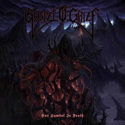 Gospel of Grief - Our Symbol Is Death