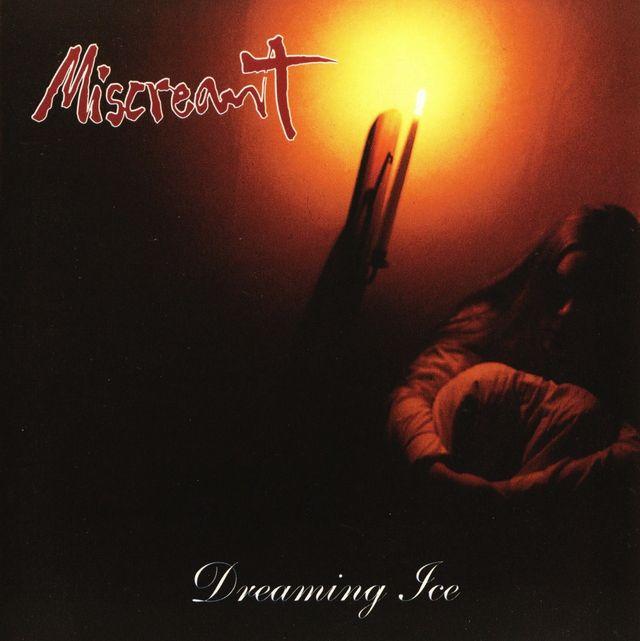 Miscreant - Dreaming Ice