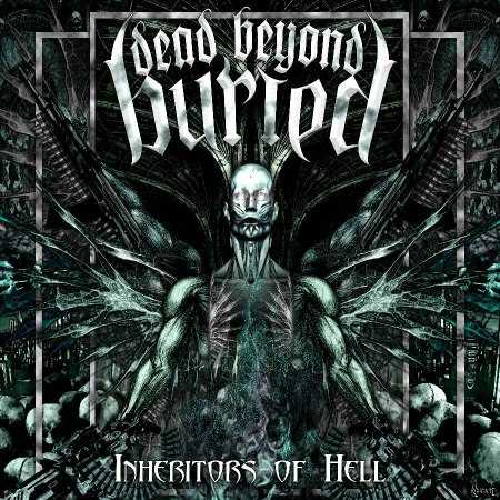 Dead Beyond Buried - Inheritors of Hell