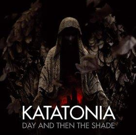 Katatonia - Day and Then the Shade