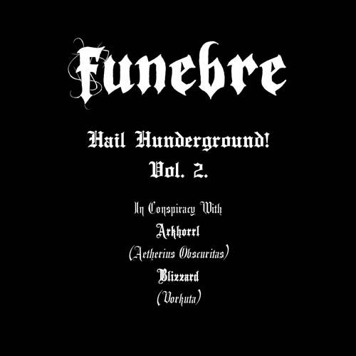 Funebre - Hail Hunderground! Vol.2.