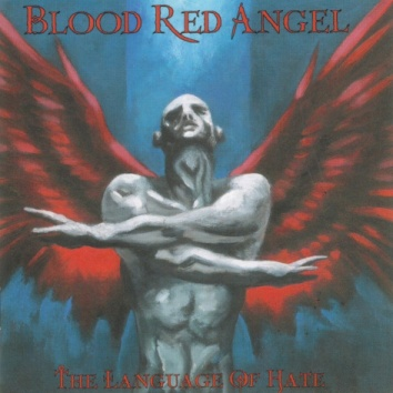 Blood Red Angel - The Language of Hate
