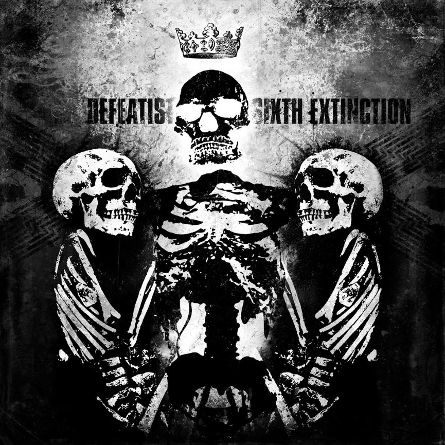 Defeatist - Sixth Extinction