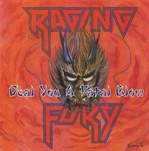 Raging Fury - Deal You a Fatal Blow