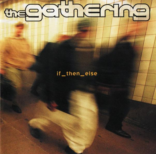The Gathering - if_then_else