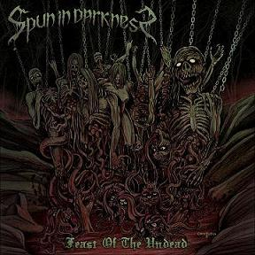 Spun In Darkness - Feast of the Undead