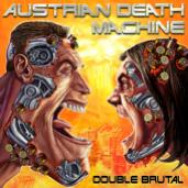Austrian Death Machine - I Need Your Clothes, Your Boots, and Your Motorcycle