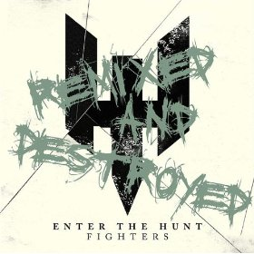 Enter the Hunt - Fighters - Remixed and Destroyed