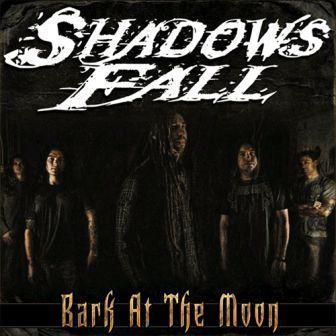 Shadows Fall - Bark at the Moon