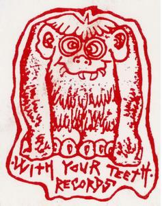 With Your Teeth Records
