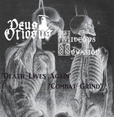 Hideous Invasion / Deus Otiosus - Death Lives Again / Combat Grind