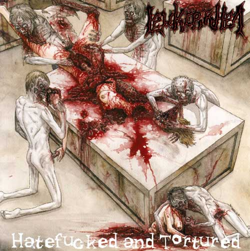 Leukorrhea - Hatefucked and Tortured