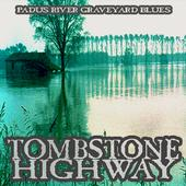 Tombstone Highway - Padus River Graveyard Blues