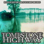 Tombstone Highway - Padus River Graveyard Blues