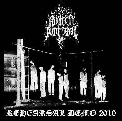 Rotten Funeral - Rehearsal Demo 2010