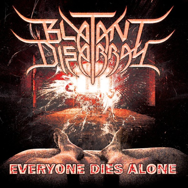 Blatant Disarray - Everyone Dies Alone
