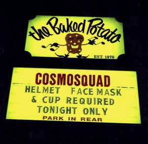 Cosmosquad - Live...Baked Potato