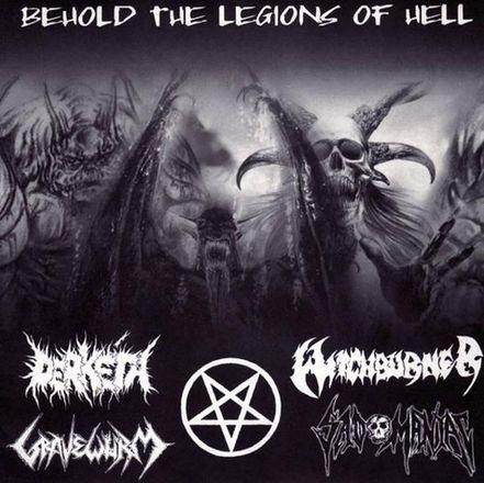Witchburner / Gravewürm / Sadomaniac / Derkéta - Behold the Legions of Hell