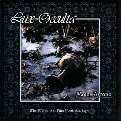 Lux Occulta - Maior Arcana (The Words That Turn Flesh into Light)