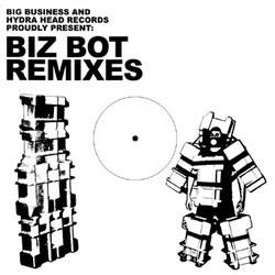 Big Business - Biz Bot Remixes