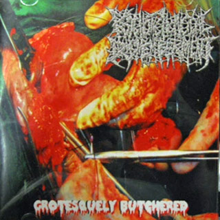 Psychotic Homicidal Dismemberment - Grotesquely Butchered