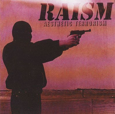 Raism - Aesthetic Terrorism
