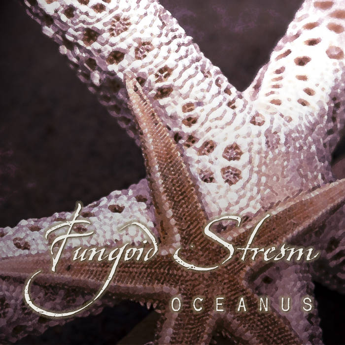 Fungoid Stream - Oceanus
