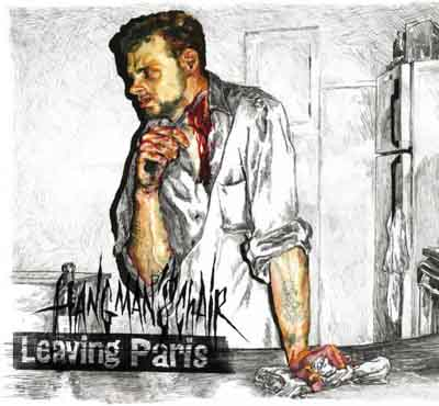 Hangman's Chair - Leaving Paris