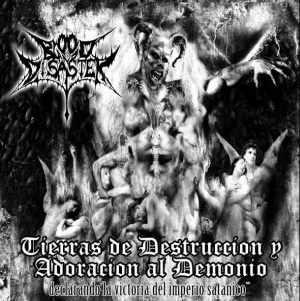 Blood and Disaster - Tierras de destrucción y adoración al demonio