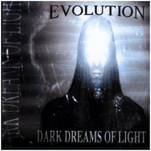 Evolution - Dark Dreams of Light