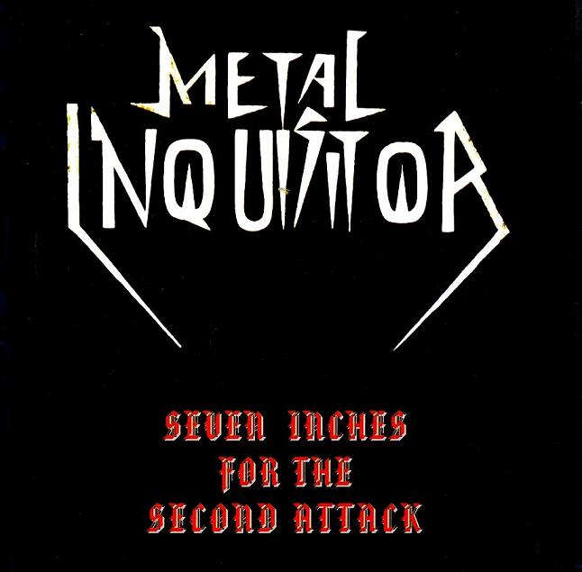 Metal Inquisitor - Seven Inches for the Second Attack