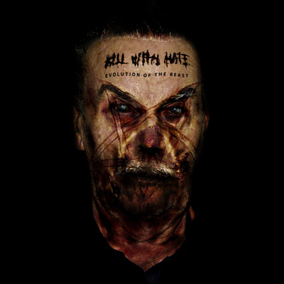 Kill with Hate - Evolution of the Beast